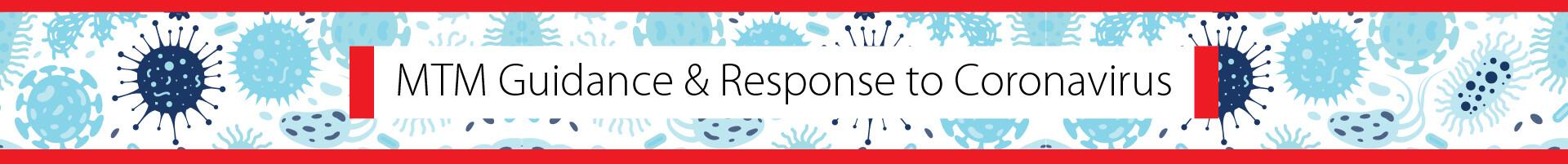 MTM Guidance and Response to the Coronavirus